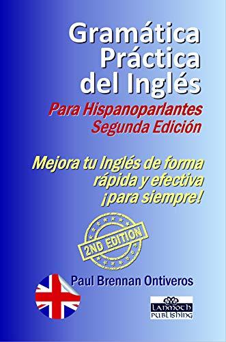 Gramática Práctica del Inglés para Hispanoparlantes: Segunda ...