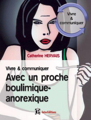 Boulimie-Anorexie - Guide de survie pour vous et vos proches - 2e éd. (Mieux vivre)