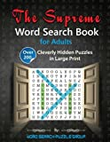 The Supreme Word Search Book for Adults: Over 200 Cleverly Hidden Puzzles in