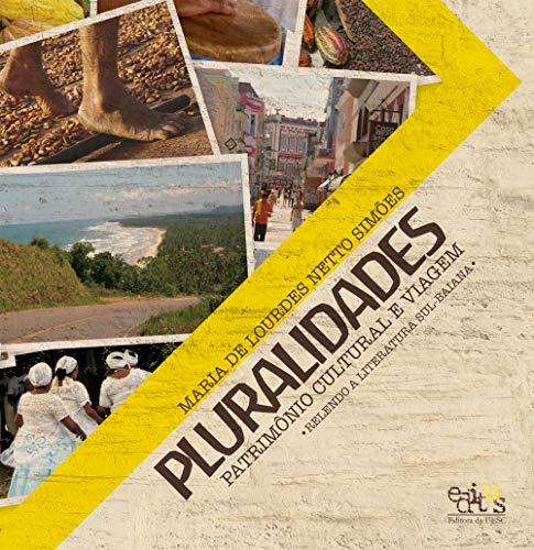 Pluralidades: patrimônio cultural e viagem: relendo a literatura sul-baiana (Portuguese Edition)
