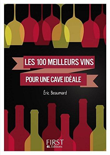 Petit Livre de - Les 100 meilleurs vins pour une cave idéale par Catherine GERBOD