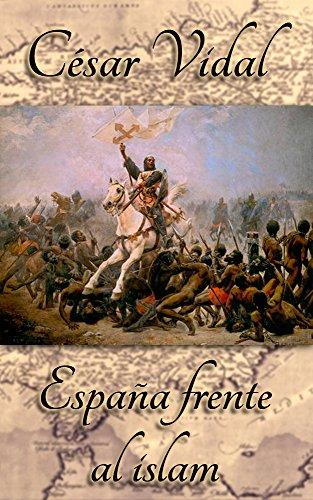 España frente al islam de César Vidal