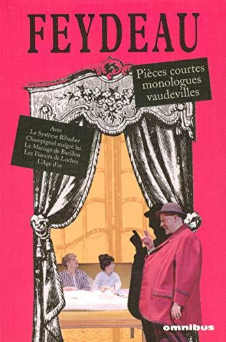 Pièces courtes et monologues par Georges FEYDEAU