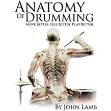 Anatomy of Drumming: Move Better, Feel Better, Play Better (English Edition)