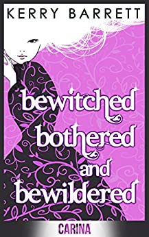 Bewitched, Bothered And Bewildered (Could It Be Magic?, Book 1) by [Barrett, Kerry]