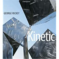 George Rickey Kinetic Sculpture: A Retrospective