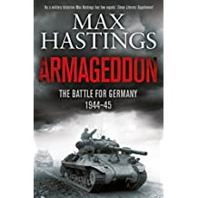 Armageddon: The Battle for Germany 1944-45 by Max Hastings (2015-02-26)