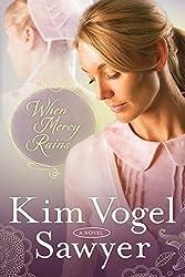 When Mercy Rains (The Zimmerman Restoration Trilogy) by Kim Vogel Sawyer (2014-10-08)