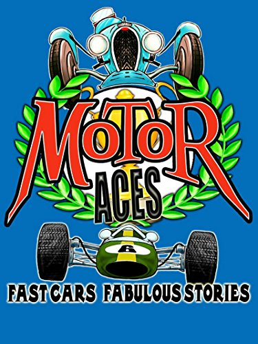 Motor Aces: Fast cars, Fabulous Stories (English Edition) por Alex Burnham