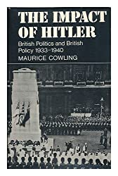 The Impact of Hitler : British Politics and British Policy 1933-1940