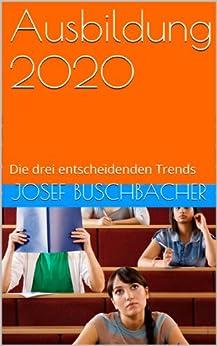 Ausbildung 2020: Die drei entscheidenden Trends Descargar ebooks PDF