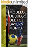 El Modelo de Juego del FC Bayern Múnich: Periodización Táctica (Spanish Edition)