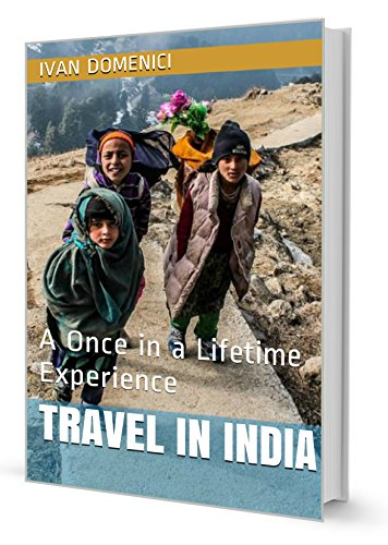 Travel in India: A Once in a Lifetime Experience
