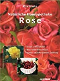 Natürliche Hausapotheke - Rose