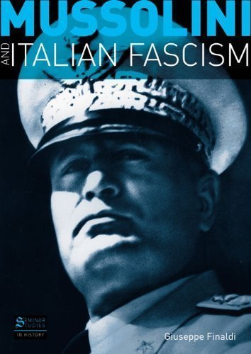 Mussolini and Italian Fascism 1st (first) Edition by Finaldi, Giuseppe [2008]