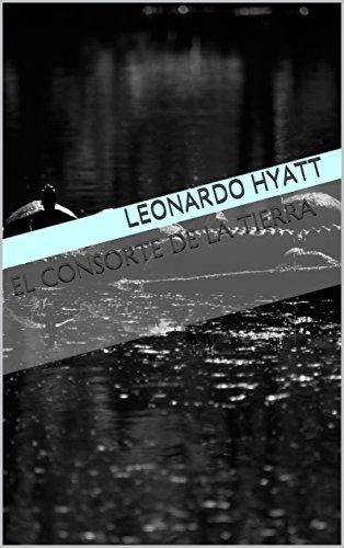 El Consorte de la Tierra por Leonardo Hyatt