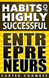 Entrepreneur: Habits of Highly Successful Entrepreneurs From Management To Finance (Habits Of Highly Effective, Entrpreneur, Entrepreneurship, Passive ... Stacking, Elite Habits) (English Edition)