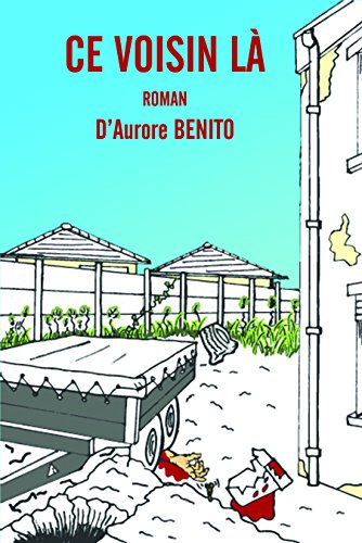 CE VOISIN LÀ (CVL t. 1) par Aurore BENITO