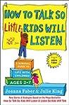 How to Talk so Little Kids Will Liste...