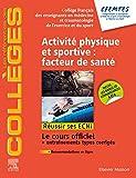 Activité physique et sportive : facteur de santé: Réussir les ECNi...