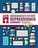Medikamente im Test - Depressionen & Burnout: Mit großem Ratgeberteil