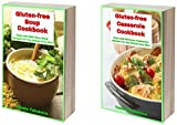 Delicious Gluten-free Cookbook Bundle: Quick and Easy Soup and Casserole Recipes the Whole Family Will Love! (Quick and Easy Gluten-free Recipes 7)