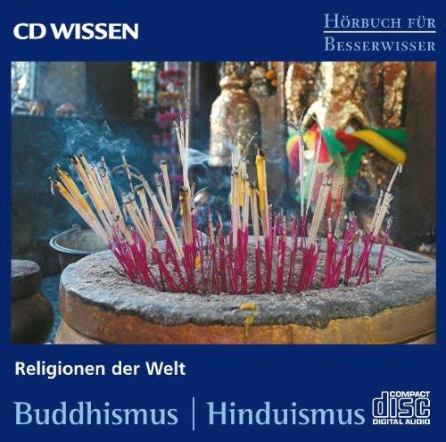 CD WISSEN - Hörbuch für Besserwisser - Religionen der Welt - Buddhismus- Hinduismus, 1 CD