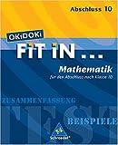 OKiDOKi FiT iN...: OKiDOKi. Fit In... Mathemtik. Für den Abschluss nach Klasse 10