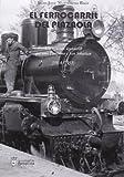Ferrocarril Del Plazaola, El - Un Tren Casi Legendario Que Unio Pamplona Y San Sebastian, 1914-1953