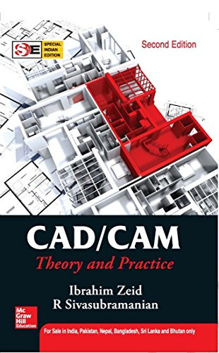CAD/CAM : Theory and Practice: Special Indian Edition