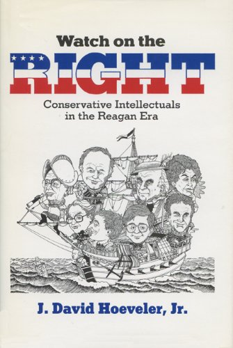 watch-on-the-right-conservative-intellectuals-in-the-reagan-era-history-of-american-thought-culture