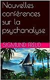Nouvelles conférences sur la psychanalyse