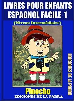 Livres Pour Enfants En Espagnol Facile 1: Pinocho (Serie Espagnol Facile) (Spanish Edition) par [Pinto, Alejandro Parra]