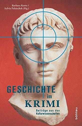 Geschichte im Krimi: Beiträge aus Kultur- und Geschichtswissenschaften