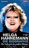 Die Süße mit der großen Klappe: Helga Hahnemann. von Christin May
