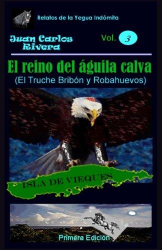 El Reino del Águila Calva: Volume 3 (Relatos de la Yegua Indómita)