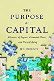 #7: The Purpose of Capital: Elements of Impact, Financial Flows, and Natural Being
