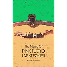 The Making Of Pink Floyd Live At Pompeii (English Edition)