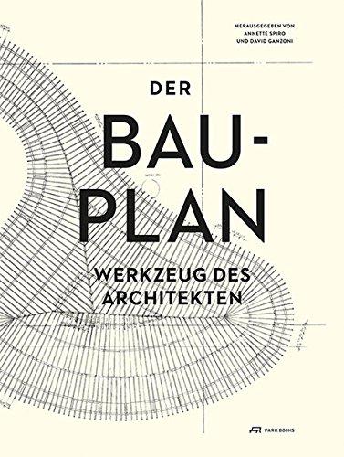 Der Bauplan par Herausgegeben von Annette Spiro/ David Ganzoni