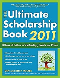[Ultimate Scholarship Book 2011: Billions of Dollars in Scholarships, Grants and Prizes] (By: Gen Tanabe) [published: August, 2010]