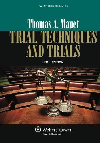 Trial Techniques, Ninth Edition (Aspen Coursebooks) by Thomas A. Mauet (2013-03-25)