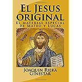 El Jesus original: El material especial de Mateo y Lucas