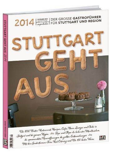 Stuttgart geht aus 2014 - Der große Gastroführer für Stuttgart und Region