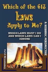 Which of the 613 Laws Apply to Me?: Which to Keep and Which to Ignore (English Edition)
