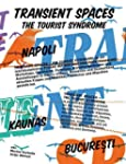 Transient Space: The Tourist Syndrome