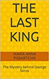 The Last King: The Mystery behind George Soros