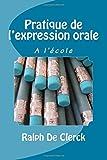 Telecharger Livres L expression orale a l ecole (PDF,EPUB,MOBI) gratuits en Francaise