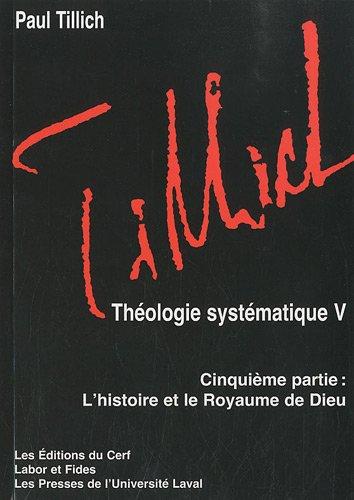 Thologie systmatique : Cinquime partie, L'histoire et le Royaume de Dieu
