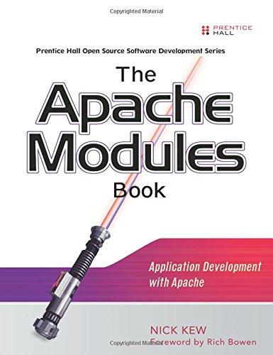 The Apache Modules Book: Application Development with Apache (Prentice Hall Open Source Software Development)
