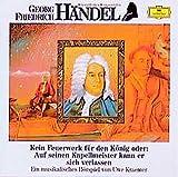 Georg Friedrich Händel - Kein Feuerwerk für den König oder: Auf seinen Kapellmeiser kann er sich verlassen: Musikalisches Hörspiel (Deutsche Grammophon Wir entdecken Komponisten)